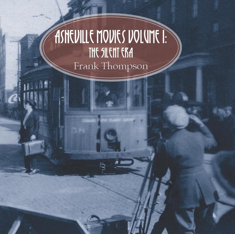 Asheville Movies- The Silent Era